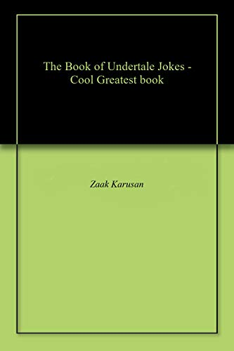 The Book of Undertale Jokes - Cool Greatest book