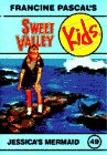Sweet Valley Kids - Jessica's Mermaid (Sweet Valley Kids)