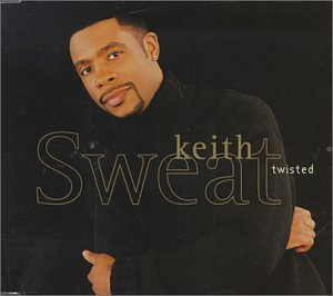 musica keith sweat twisted
