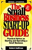 The Small Business Start-Up Guide, Robert Sullivan, 1882480228