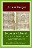 The En Yaaqov: Jacob Ibn Habib's Search for Faith in the Talmudic Corpus (Non-Series), Marjorie Lehman, 0814334806