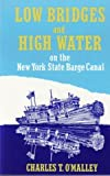 Low Bridges and High Water, Charles T. O'Malley, 0925168386