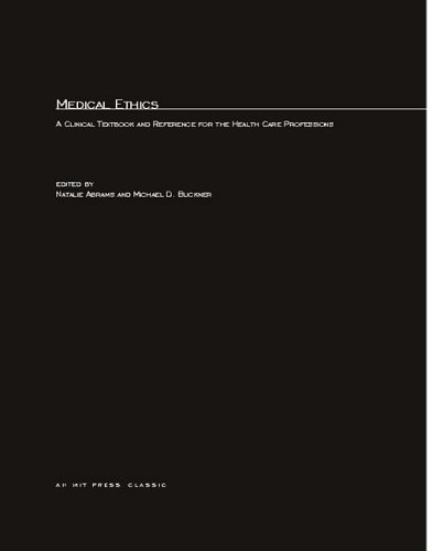 Medical Ethics: A Clinical Textbook and Reference for Health Care Professionals (MIT Press)