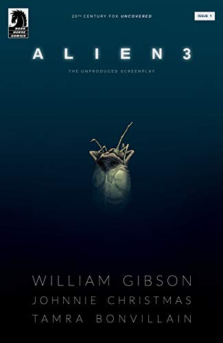 William Gibson's Alien 3 #1 by [Christmas, Johnnie, Gibson, William]