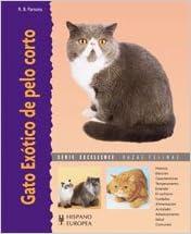 Gato Exotico De Pelo Corto/ Exotic Short Hair Cat (Spanish Edition) (Spanish) Hardcover – March 30, 2007