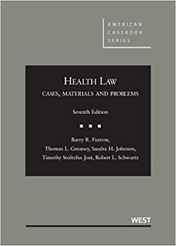 Health Law: Cases, Materials and Problems (American Casebook Series)