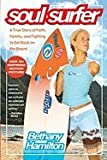 Soul Surfer: A True Story of Faith, Family, and Fighting to Get Back on the Board [Paperback]