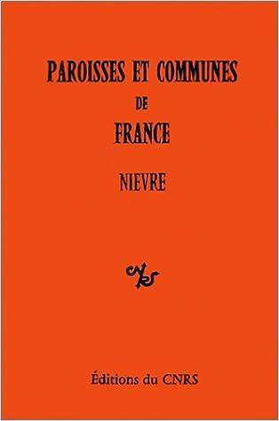 Télécharger en ligne Paroisses et communes de France : Dictionnaire d'histoire administrative et démographique : Nièvre epub, pdf
