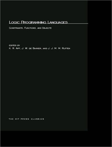 Logic Programming Languages: Constraints, Functions, and Objects by The MIT Press
