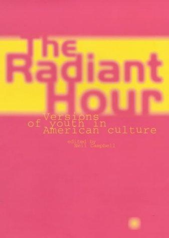 Pdf Parenting Radiant Hour: Versions of Youth in American Culture (CULTURAL AND SOCIAL STUDIES)