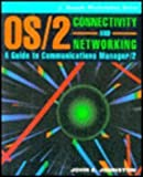 OS/2 Connectivity and Networking a Guide to Communications Manager 2, John Johnston, 0070326967