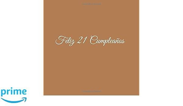 Feliz 21 cumpleaños: Libro De Visitas 21 Años Feliz Cumpleanos para Fiesta ideas regalos decoracion accesorios eventos firmas fiesta mujer hombre . ...