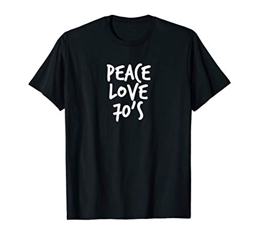 Peace Love 70s cool shirt. Funky retro groovy theme outfit -