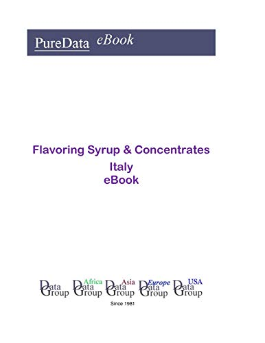 Flavoring Syrup & Concentrates in Italy: Product Revenues (English Edition)