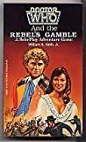 Front cover for the book Doctor Who and the Rebel's Gamble by William H. Keith, Jr.