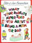 What Your Parents Never Told You about Being a Mom or Dad, Stan Berenstain and Jan Berenstain, 0517596717