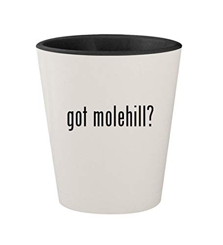 got molehill? - Ceramic White Outer & Black Inner 1.5oz Shot Glass