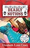 Deadly Notions, Elizabeth Lynn Casey, 1611732166