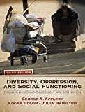 Diversity, Oppression, and Social Functioning: Person-In-Environment Assessment and Intervention (3rd Edition) 3th (third) edition