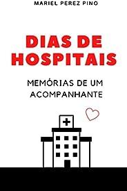 Dias de hospitais: memórias de um acompanhante
