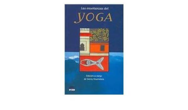 Las Ensenanzas Del Yoga: G. Feuerstein, Georg Feuerstein ...