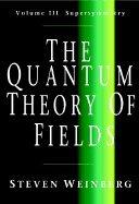 Quantum Theory of Fields, Volume III (00) by Weinberg, Steven [Hardcover (2000)] pdf epub