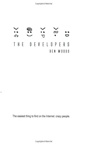 The Developers: The easiest thing to find on the Internet: crazy people. ebook