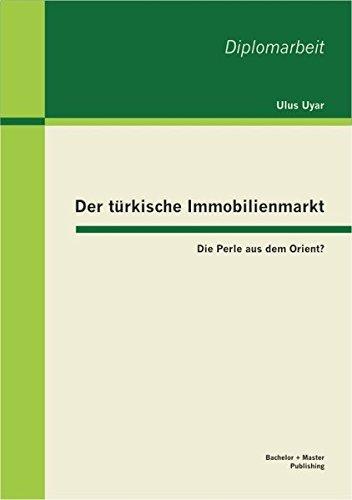 Der türkische Immobilienmarkt: Die Perle aus dem Orient? Taschenbuch – 1. Januar 2013 Ulus Uyar Bachelor + Master Publishing 3955490041 General