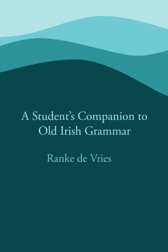 Read Online A Student's Companion to Old Irish Grammar pdf
