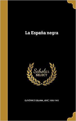 La España negra: Amazon.es: Gutiérrez-Solana, José 1886-1945: Libros