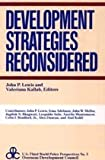 Development Strategies Reconsidered : A New Synthesis, Lewis, John, 0878559914