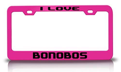 Tag Xpress - I Love BONOBOS Animals Pets Metal License Plate Frame Tag Holder Ch