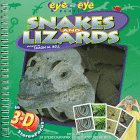 Eye to Eye Snakes and Lizards (3-D Focus on Nature)