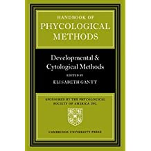 Handbook of Phycological Methods: Developmental and Cytological Methods