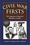 img - for Civil War Firsts - Legacies Of America's Bloodiest Conflict - Book Club Edition book / textbook / text book