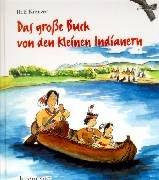 Das grosse Buch von den kleinen Indianern