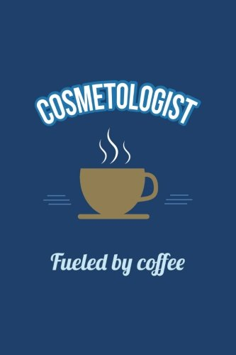 Cosmetologist Fueled by Coffee Journal, Blank Sketch Paper: Unlined Artist Sketchbook Notebook, No Lines Creative Drawing Unruled (Funny Office & Coworker Humor Quotes) ebook