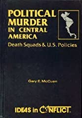 Offers opposing viewpoints concerning the political situations in El Salvador, Guatemala, and Nicaragua, the Sanctuary movement, U.S. policy in Central America, and political violence