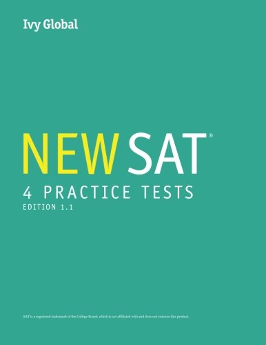 Ivy Global's New SAT 4 Practice Tests (A Compilation of Tests 1 - 4)