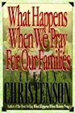 What Happens When We Pray for Our Families, Evelyn Christenson, 0913367338