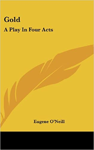 Joomla book téléchargement gratuit Gold: A Play In Four Acts PDF PDB CHM 0548519536