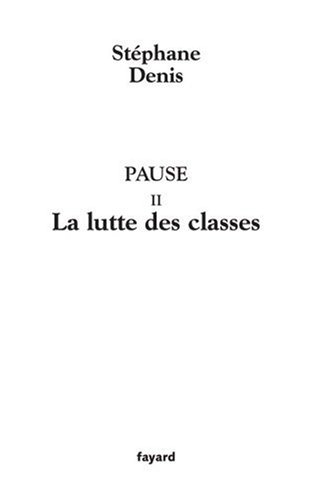 Pause : Tome 2, La Lutte des classes pdf