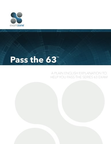 Pass The 63: A Plain English Explanation to Help You Pass the Series 63 Exam