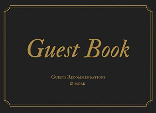 Guest Book: Black And Gold Vacation Guest Book AirBnB, Rental House, Hotel, Home For Guests To Leave Recommendations & More 110 Pages