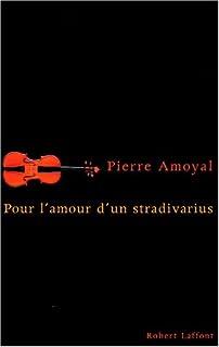 Pour l'amour d'un stradivarius, Amoyal, Pierre