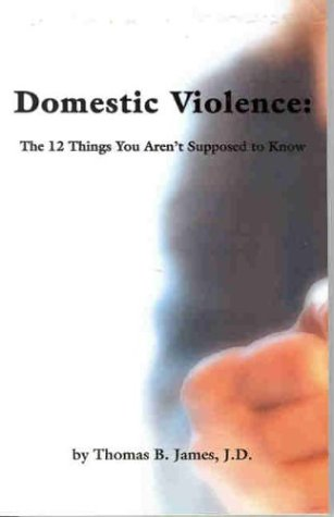 Domestic Violence: The 12 Things You Aren't Supposed to Know