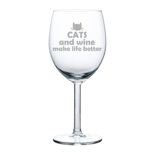 10 oz Wine Glass Funny Cats and Wine Make Life Better