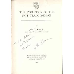 The evolution of the unit train, 1960-1969 (Research paper - University of Chicago, Dept. of Geography) John T. Starr