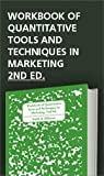 Workbook of Quantitative Tools and Techniques in Marketing, 2nd Ed, Smith, Tim J. and Hillman, Myril Bruns, 0615446175