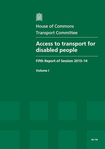 Access to Transport for Disabled People (Fifth Report of Session 2013-14 - Report, Together With Formal Minutes, Oral and Written Evidence)